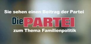 Die Partei - Wahlwerbespot zur Familienpolitik
